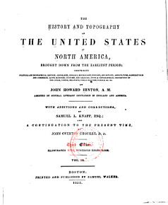 The History and Topography of the United States of North America  Brought Down from the Earliest Period     PDF