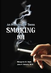 Smoking 101 (Revised Edition): An Overview for Teens