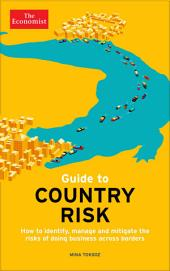 Guide to Country Risk: How to identify, manage and mitigate the risks of doing business across borders