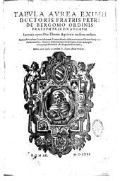 Tabula aurea eximii doctoris fratris Petri de Bergomo,... in omnia opera divi Thomae Aquinatis,...
