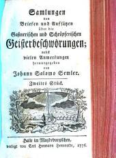 Samlungen von Briefen und Aufsätzen über die Gaßnerischen und Schröpferischen Geisterbeschwörungen: Band 2
