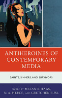 Antiheroines of Contemporary Media PDF