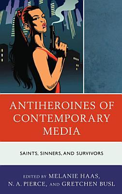 Antiheroines of Contemporary Media PDF