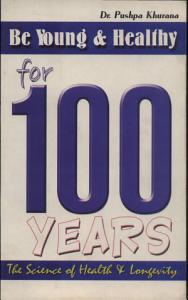Be Young   Healthy For 100 Years Book