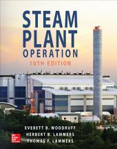 Steam Plant Operation, 10th Edition: Edition 10