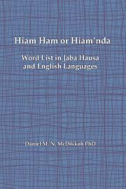 Hiam Ham Or Hiam Nda   A Word List And Phrases In Jaba Hausa And English Languages