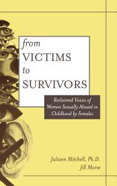 From Victim To Survivor: Women Survivors Of Female Perpetrators