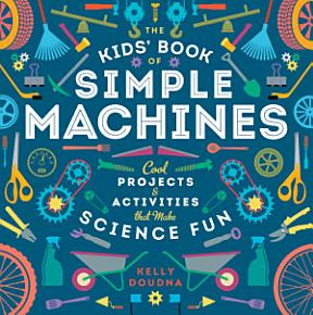The Kids  Book of Simple Machines PDF