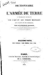 Dictionnaire de l'armée de terre, ou Recherches historiques sur l'art et les usages militaires des anciens et des modernes par le Général Bardin: 12