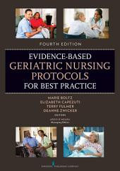 Evidence-Based Geriatric Nursing Protocols for Best Practice: Fourth Edition, Edition 4