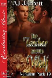 The Teacher and His Wolf [Nehalem Pack 19]