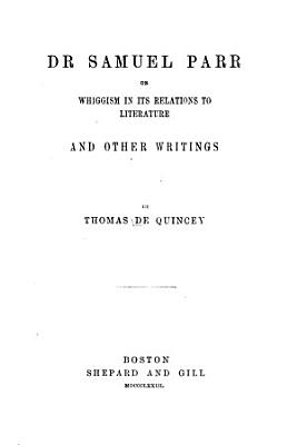 Dr  Samuel Parr  or  Whiggism in its relation to literature PDF