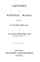 Letters on Natural Magic: Addressed to Sir Walter Scott