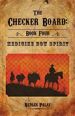 The Checker Board  Book Four  Medicine Bow Spirit PDF