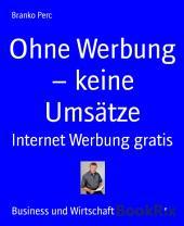 Ohne Werbung - keine Umsätze: Internet Werbung gratis