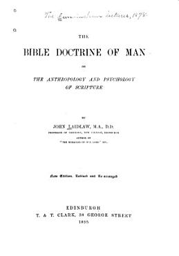The Bible Doctrine of Man  Or  The Anthropology and Psychology of Scripture PDF
