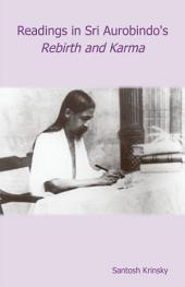 Readings in Sri Aurobindo's Rebirth and Karma