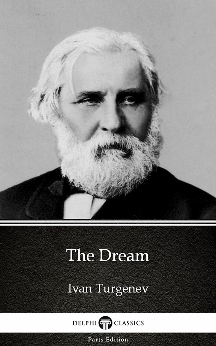 The Dream by Ivan Turgenev - Delphi Classics (Illustrated)