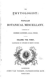 The Phytologist: A Popular Botanical Miscellany, Volume 1, Part 3