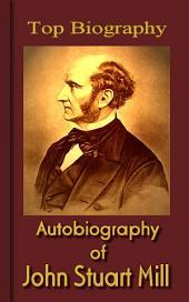Autobiography John Stuart Mill: Top Biography
