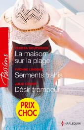 La maison sur la plage - Serments trahis - Désir trompeur: (promotion)
