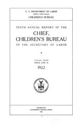 Annual Report of the Chief, Children's Bureau to the Secretary of Labor: Issue 10