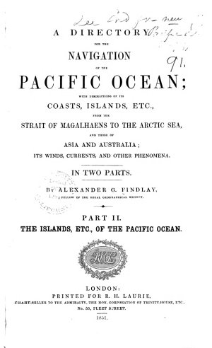 A Directory for the Navigation of the Pacific Ocean  The islands  etc   of the Pacific Ocean