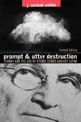 Prompt and Utter Destruction