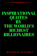 Inspirational Quotes by the World s Richest Billionaires PDF