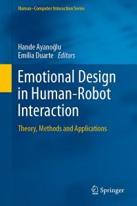Emotional Design in Human Robot Interaction Book