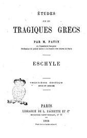 Études sur les tragiques grecs, Eschyle