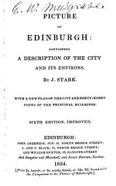 Picture of Edinburgh: Containing a Description of the City and Its Environs