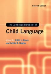 The Cambridge Handbook of Child Language: Edition 2