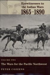 Eyewitnesses to the Indian Wars  1865 1890  The wars for the Pacific Northwest PDF