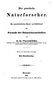 Der practische Naturforscher: ein unentbehrliches Hand- und Hülfsbuch für Freunde der Naturwissenschaften. ¬Der Petrefactolog, Band 3