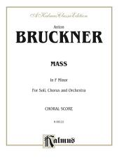 Mass in F Minor: For SATB Solo, SATB Chorus/Choir and Orchestra with Latin Text (Choral Score)