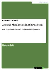 Zwischen Mündlichkeit und Schriftlichkeit: Eine Analyse der deutschen Tagesthemen/Tagesschau