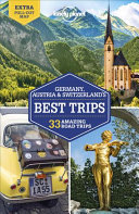 Lonely Planet Germany  Austria   Switzerland s Best Trips PDF