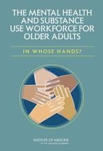 The Mental Health and Substance Use Workforce for Older Adults