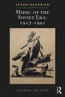 Music of the Soviet Era: 1917-1991