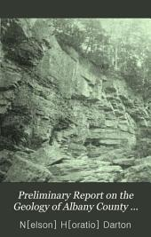 Preliminary Report on the Geology of Albany County [New York]