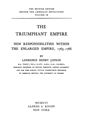 The British Empire Before the American Revolution  The triumphant Empire  new responsibilities within the enlarged Empire  1763 1766 PDF