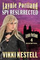 Laynie Portland, Spy Resurrected