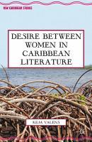 Desire Between Women in Caribbean Literature PDF