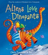 Aliens Love Dinopants: With Audio Recording