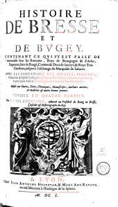 Histoire de Bresse et de Bugey: contenant ce qui s'y est passé de mémorable sous les Romains, rois de Bourgogne et d'Arles, empereurs ... jusques à l'eschange du marquisat de Saluces : diviséen quatre parties