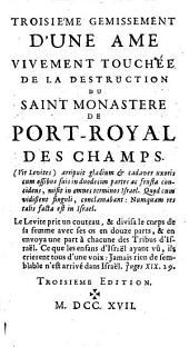 Gemissement d'une Ame vivement touchée de la Destruction du St. Monastère de Port-royal des Champs: Volume3