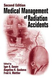 Medical Management of Radiation Accidents, Second Edition: Edition 2
