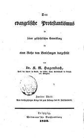Der evangelische Protestantismus in seiner geschichtlichen Entwicklung: Band 2