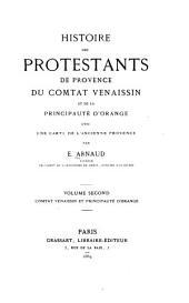 Histoire des protestants de Provence: du comtat Venaissin et de la principauté d'Orange, avec une carte de l'ancienne Provence, Volume2